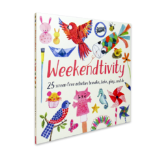 Weekendtivity 25 screen-free activities to make, bake, play, and do