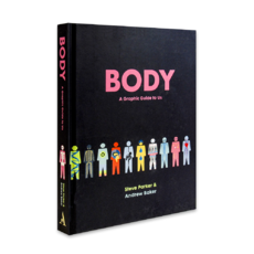 Body A Graphic Guide to Us