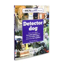 Detector Dog Turn your dog's favourite pastime into your favourite hobby–and have fun together!