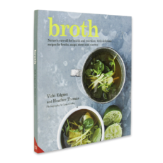 Broth Nature's cure-all for health and nutrition, with delicious recipes for broths, soups, stews and risottos